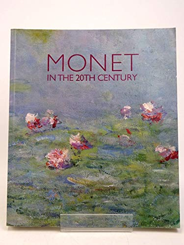 Monet In The 20th Century: Paul Hayes Tucker,George T.M. Shackelford,MaryAnne Stevens, Romy Golan,...