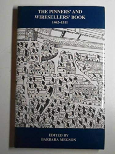 9780900952449: The Pinners' and Wiresellers' Book 1462-1511 (London Record Society)