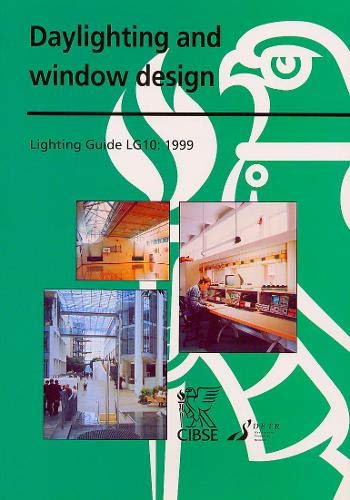 9780900953989: LG10 Daylight and Window Design (Lighting Guide)