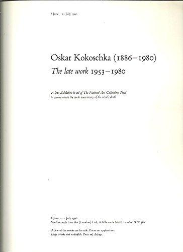 9780900955297: Oskar Kokoschka, 1886-1980: The late work, 1953-1980 : 8 June-21 July 1990, Marlborough Fine Art, London