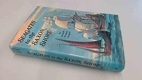 Seagates to the Saxon shore.: Strugnell, Kenneth Wenham