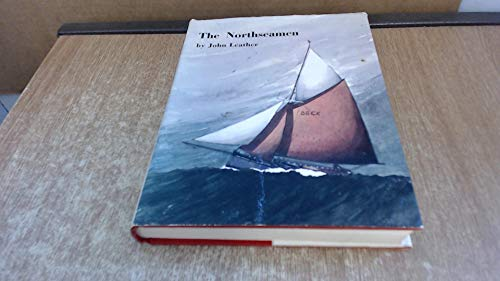 The Northseaman: The Story of the Fishermen,yachtsmen and Shipbuilders of the Colne and Blackwate...