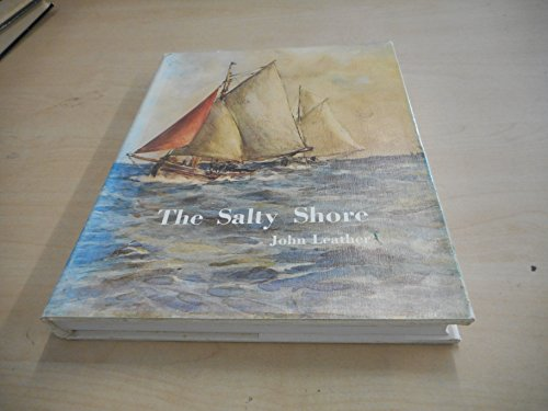 The Salty Shore: Story of the River Blackwater (0900963522) by John Leather