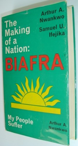 9780900966125: The Making of a Nation: Biafra