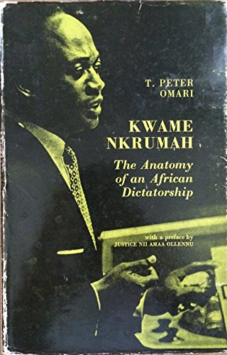 9780900966279: Kwame Nkrumah: The Anatomy of an African Dictatorship