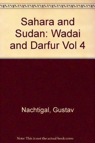 Sahara and Sudan: Wadai and Darfur v.4: Nachtigal, Gustav