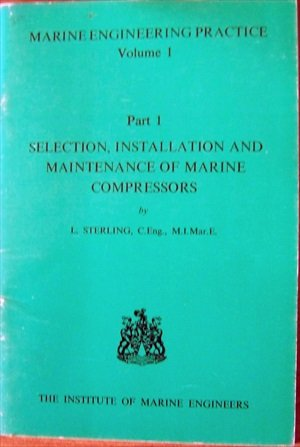 Selection, installation and maintenance of marine compressors,: Sterling, Leslie