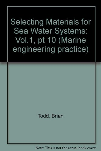 Selecting Materials for Sea Water Systems: Vol.1,: Todd, Brian, Lovett,
