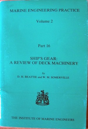 Ships Gear: A Review of Deck Machinery: Beattie, D.H.