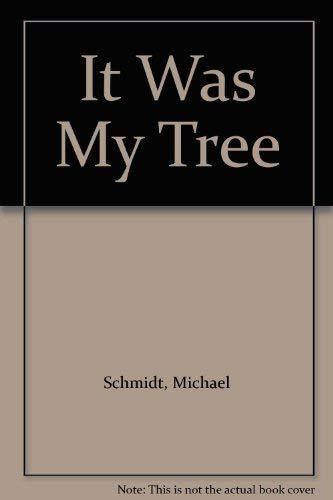 It Was My Tree (0900977469) by Schmidt, Michael