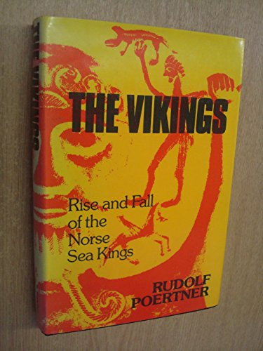 The Vikings: Rise and Fall of the Norse Sea Kings: Poertner, Rudolf