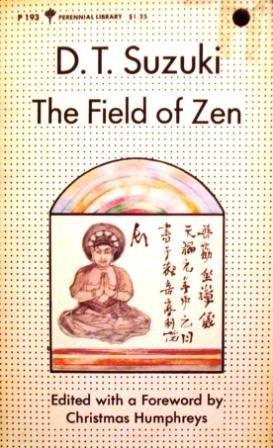 The field of Zen: Daisetsu Teitaro Suzuki