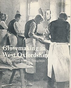 Glovemaking in West Oxfordshire: the craft and: N. L. Leyland