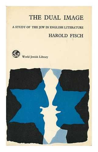 9780901057037: The Dual Image: The Figure of the Jew in English and American Literature
