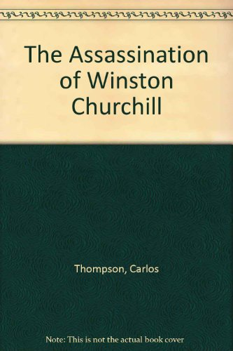 9780901072023: The Assassination of Winston Churchill