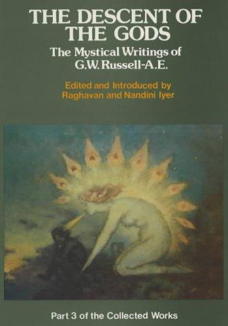 9780901072443: Collected Works: Descent of the Gods - Mystical Writings v. 3: Ae's Mystical Writings (The collected works of AE)