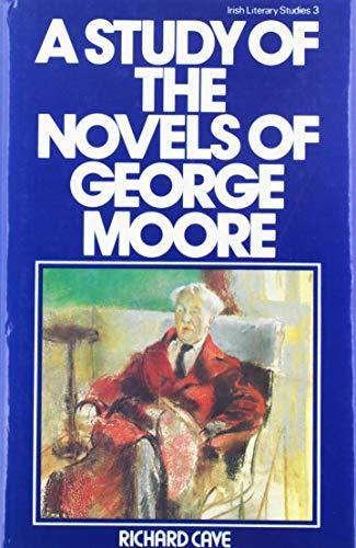 9780901072580: A Study of the Novels of George Moore (Irish Literary Studies) (The Irish Literary Studies Series)