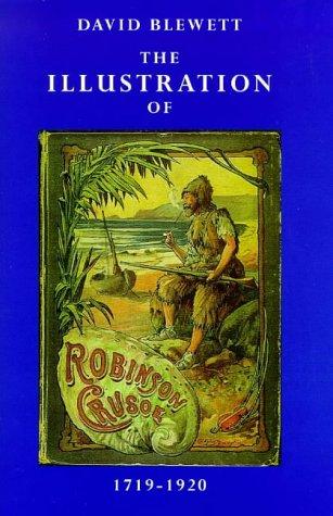9780901072672: The Illustration of Robinson Crusoe, 1719-1920 (Colin Smythe Publication)