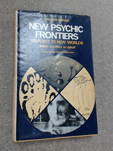 New Psychic Frontiers : Your Key to New Worlds ***SIGNED AND INSCRIBED BY BOTH AUTHORS***