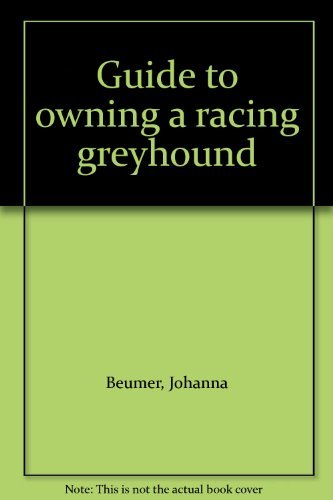 9780901091260: Guide to owning a racing greyhound