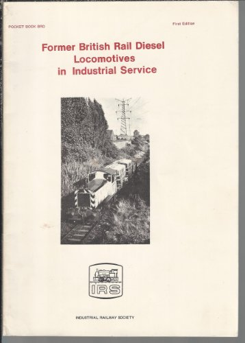 9780901096135: Former British Rail Diesel Locomotives in Industrial Service (Pocket book series)