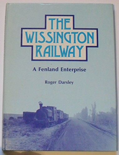 9780901096487: The Wissington Railway: A Fenland Enterprise