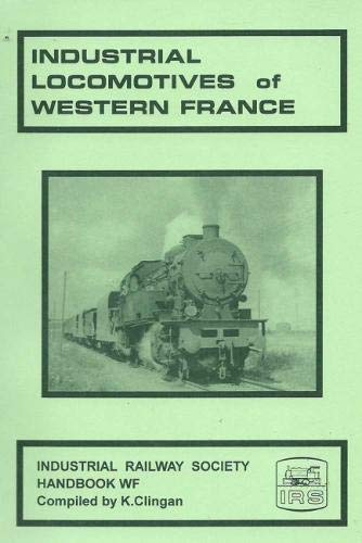 Industrial Locomotives of Western France: Keith Clingan