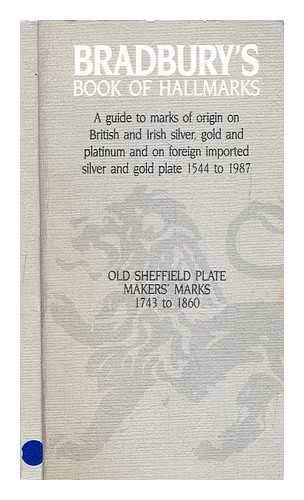 9780901100214: Bradbury's Book of Hallmarks, 1987: A Guide to Marks of Origin on British and Irish Silver, Gold, Platinum and on Foreign Imported Silver and Gold