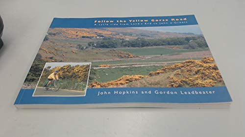 Follow the Yellow Gorse Road : A: John Hopkins and