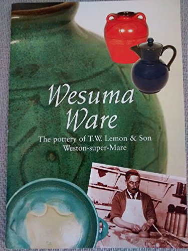9780901104151: Wesuma Ware: Pottery of T.W.Lemon, Weston-super-Mare