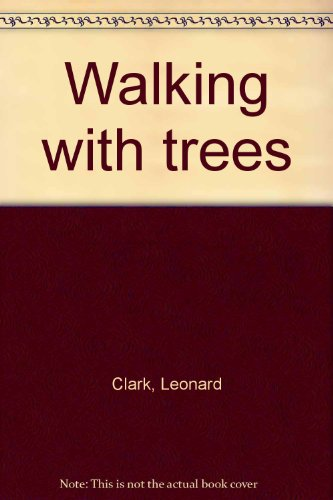 9780901111364: Walking with trees [Hardcover] by Clark, Leonard