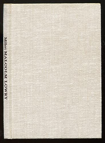 Malcolm Lowry and the Voyage that Never Ends: Miller, David