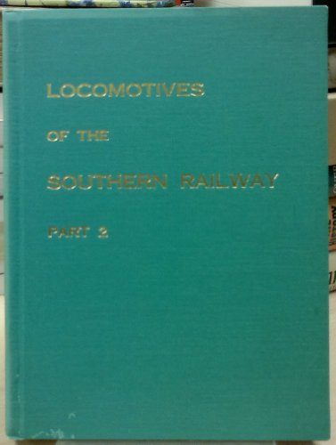 Locomotives of the Southern Railway: Pt. 2: Bradley, D. L.