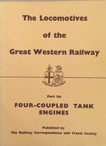 9780901115362: Locomotives of the Great Western Railway: Four-coupled Tank Engines Pt. 6