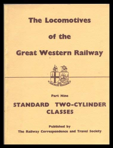 9780901115379: Locomotives of the Great Western Railway, part 9: Standard Two Cylinder Classes