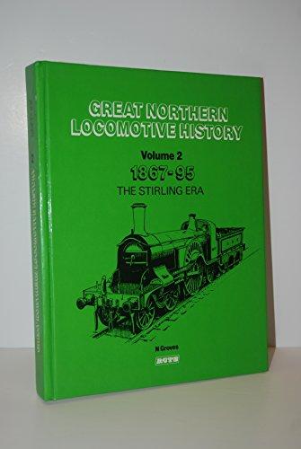 9780901115621: Great Northern Locomotive History - Volume 2 1867 - 1895 The Stirling Era