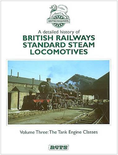 9780901115775: A Detailed History of British Railways Standard Steam Locomotives: Tank Engine Classes v. 3 (BR Standard Steam Locomotives)