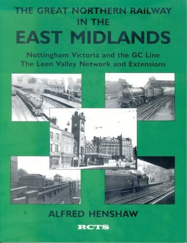 9780901115867: The Great Northern Railway in the East Midlands: Nottingham Victoria and the GC Line, the Leen Valley Network and Extensions Pt. 2