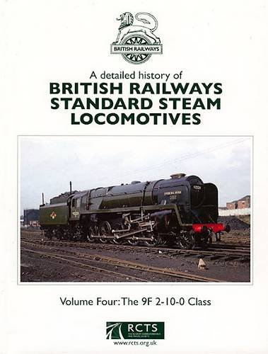 9780901115959: A Detailed History of British Railways Standard Steam Locomotives: 9F 2-10-0 Class v. 4