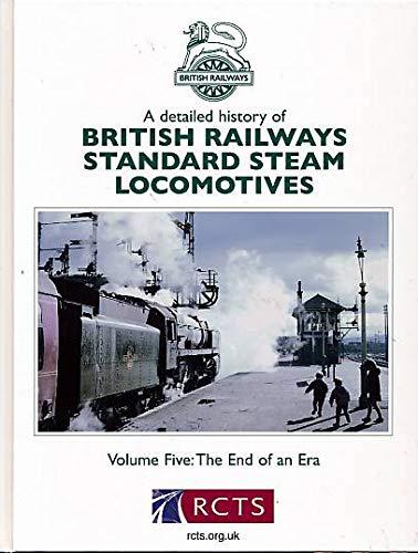 9780901115973: British Railways Standard Steam Locomotives: 5: The End of an Era