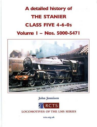 9780901115980: A Detailed History of the Stanier Class Five 4-6-0s: Nos. 5000 -5471 Volume 1 (Locomotives of the LMS Series)