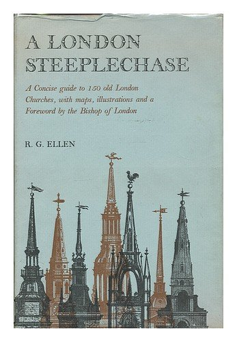 9780901129208: A London steeplechase: A survey of the 150 parish churches historically associated with the Parish Clerks' Company of the City of London