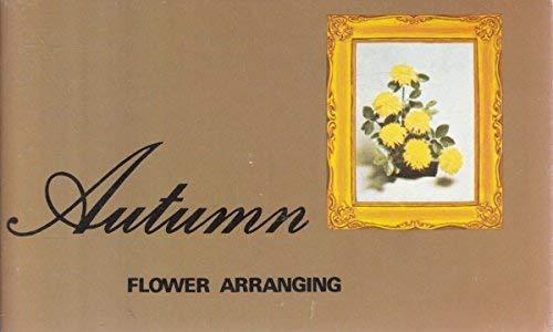 Autumn Flower Arranging (Step-by-Step): Weston, Mark