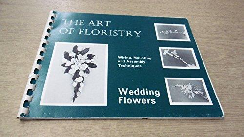 The Art of Floristry: Wedding Flowers: Mark Weston