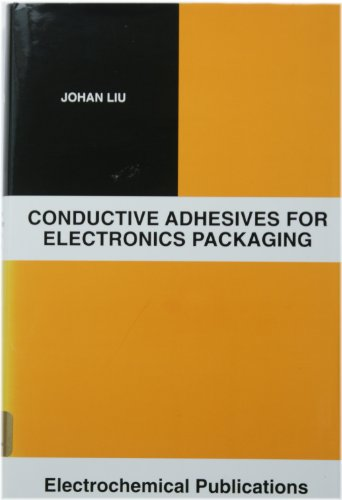 Conductive Adhesives for Electronics Packaging: Gilleo, Ken; Bayer, Heinrich; Morris, James E.