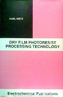 9780901150394: Dry Film Photoresist Processing Technology
