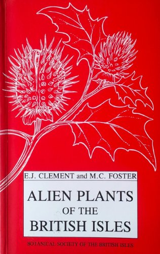 Alien Plants of the British Isles : Clement, E.J.; Foster,
