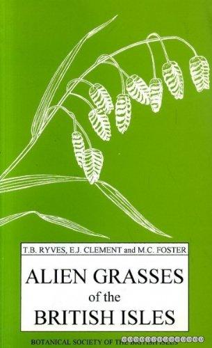 ALIEN GRASSES OF THE BRITISH ISLES: Ryves, T B