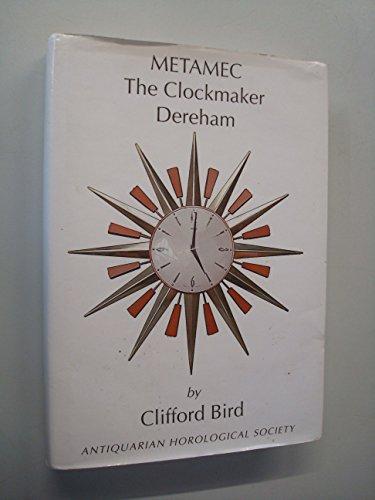 9780901180407: METAMEC: THE CLOCKMAKER, DEREHAM.