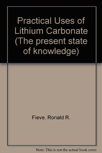 9780901210104: Practical Uses of Lithium Carbonate (The Present state of knowledge ; no. 5)